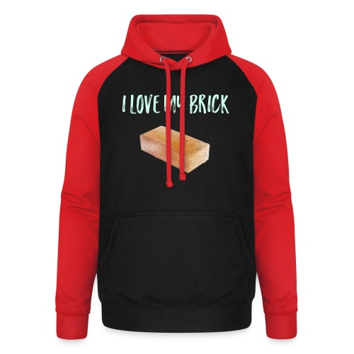 I love my brick - Unisex Baseball Hoodie