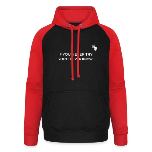 IF YOU NEVER TRY YOU LL NEVER KNOW - Unisex Baseball Hoodie