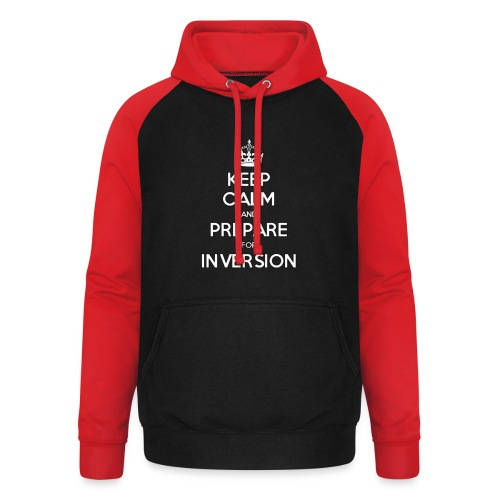 keep calm and prepare for inversion - Unisex Baseball Hoodie