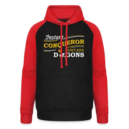 Instant Conqueror, Just Add Dragons - Unisex Baseball Hoodie