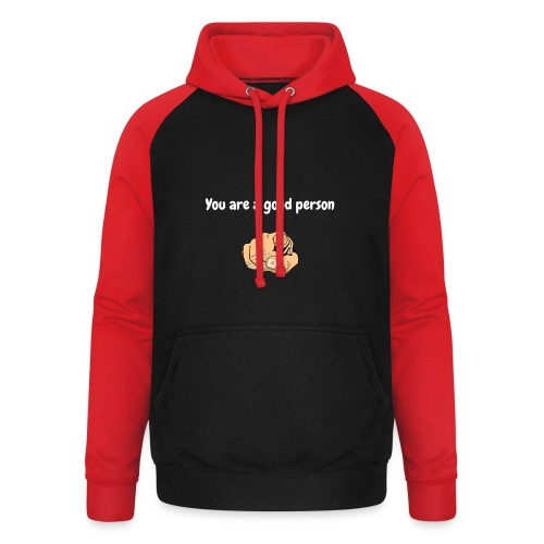 You are a good person - Sweat-shirt baseball unisexe