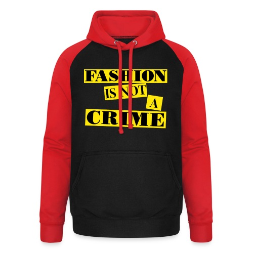FASHION IS NOT A CRIME - Unisex Baseball Hoodie