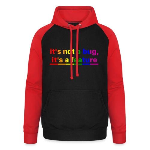 It's not a bug, it's a feature (Rainbow pride( - Sudadera con capucha de béisbol unisex