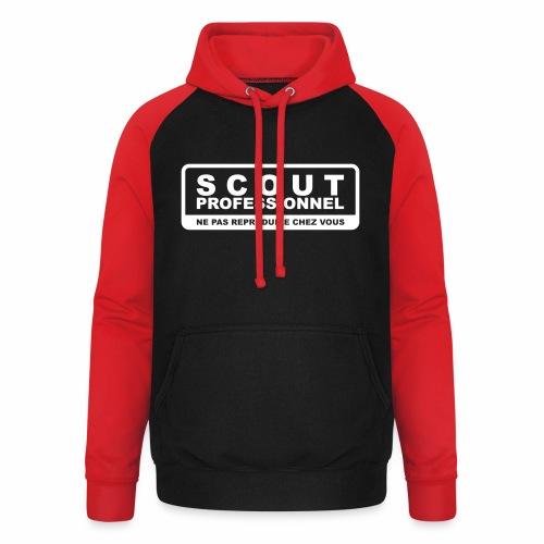Scout Professionnel - Ne pas reproduire chez vous - Sweat-shirt baseball unisexe