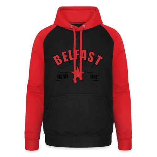 Belfast - Dead On!! - Unisex Baseball Hoodie