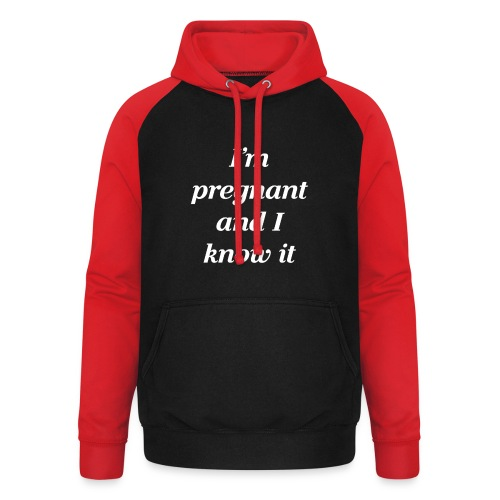 I'm pregnant and I know it - Unisex Baseball Hoodie
