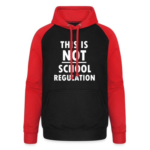 Not School Regulation - Unisex Baseball Hoodie