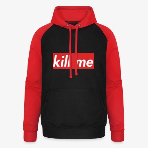 kill me - Unisex Baseball Hoodie