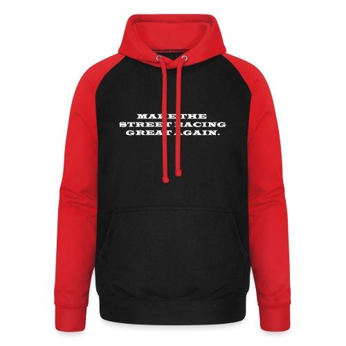 Make the street racing... - Sweat-shirt baseball unisexe