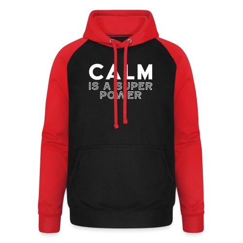CALM is a super power - Unisex Baseball Hoodie