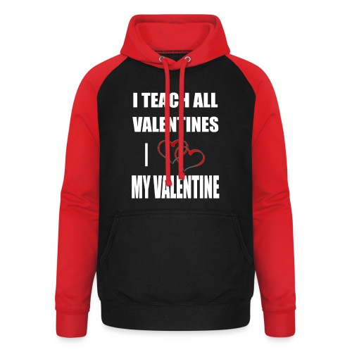 Ich lehre alle Valentines - Ich liebe meine Valen - Unisex Baseball Hoodie