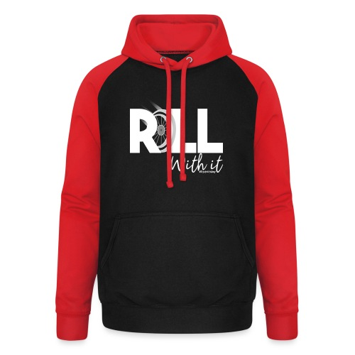 Amy's 'Roll with it' design (white text) - Unisex Baseball Hoodie