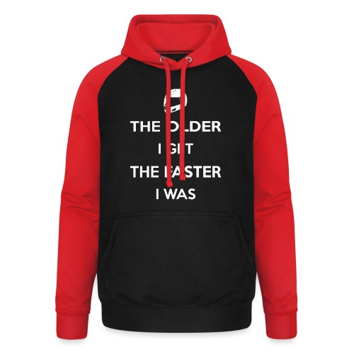 The Older I Get The Faster I Was - Unisex Baseball Hoodie
