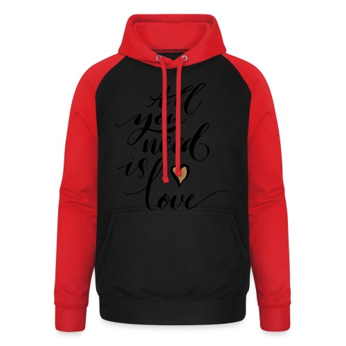 all you need is love - Valentine's Day - Unisex Baseball Hoodie