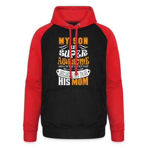 My Son Is Super Awesome His Mom - Unisex Baseball Hoodie