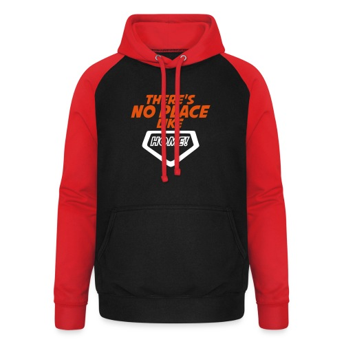 There´s no place like home - Unisex Baseball Hoodie
