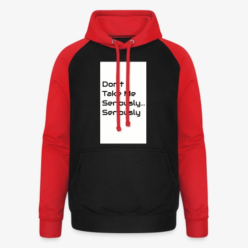 Don't Take Me Seriously... - Unisex Baseball Hoodie