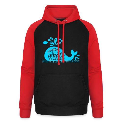 Everything Whale Be Alright - Sweat-shirt baseball unisexe