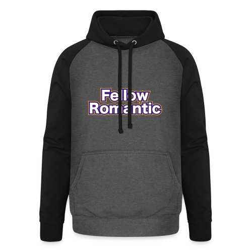 Fellow Romantic - Unisex Baseball Hoodie
