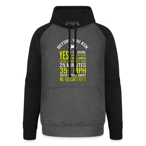 Before you ask ... Typical drone questions answered - Unisex Baseball Hoodie