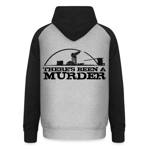 There s Been A Murder - Unisex Baseball Hoodie