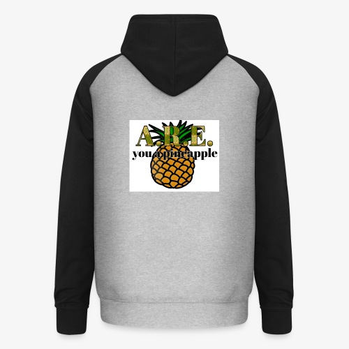 Are you a pineapple - Unisex Baseball Hoodie