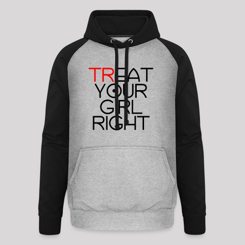 Treat Your Girl Right - Unisex baseball hoodie