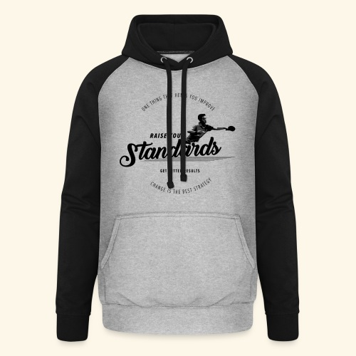 Raise your standards and get better results - Unisex Baseball Hoodie