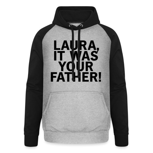 Laura it was your father - Unisex Baseball Hoodie