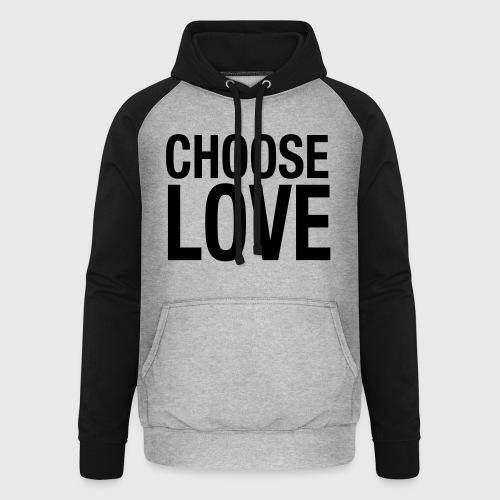 CHOOSE LOVE - Unisex Baseball Hoodie