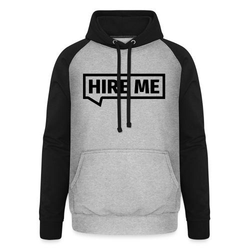 HIRE ME! (callout) - Unisex Baseball Hoodie