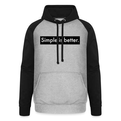 Simple Is Better - Unisex Baseball Hoodie