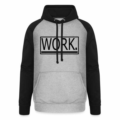 WORK. - Unisex baseball hoodie