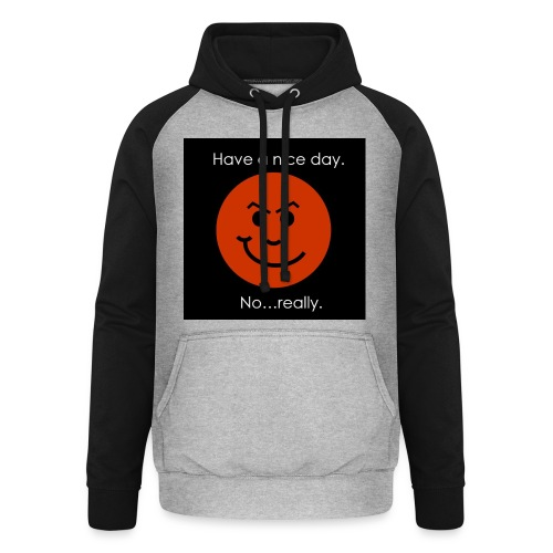 Have a nice day - Unisex baseball hoodie