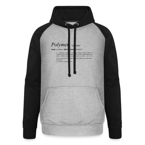Polymer definition. - Unisex Baseball Hoodie