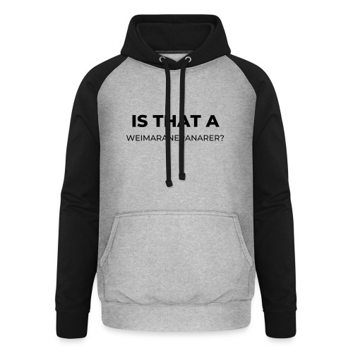 Is that a weim? - Unisex Baseball Hoodie