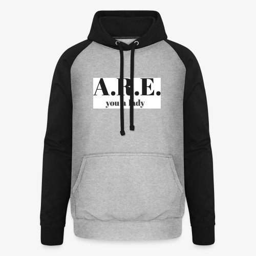 ARE you a lady - Unisex Baseball Hoodie