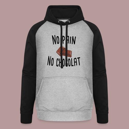 No pain no chocolat citation drôle - Sweat-shirt baseball unisexe