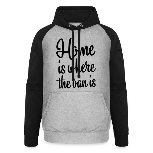 Home is where the van is - Autonaut.com - Unisex Baseball Hoodie