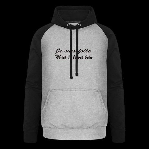 je suis folle - Sweat-shirt baseball unisexe