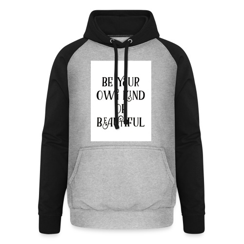 Be your own kind of beautiful - Unisex Baseball Hoodie