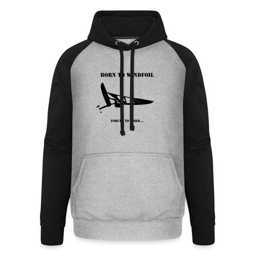 BORN TO WINDFOIL - Unisex Baseball Hoodie