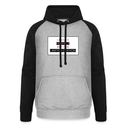 I am not perfect - but i am limited edition - Unisex baseball hoodie