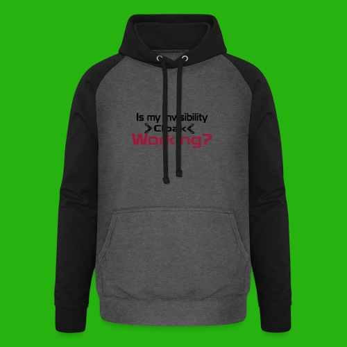 Is my invisibility cloak working shirt - Unisex Baseball Hoodie