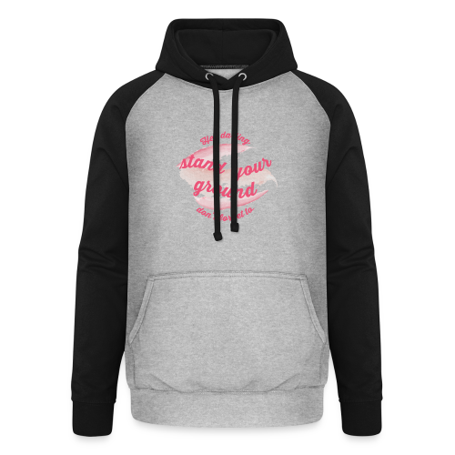 Do not forget to stand your ground - Unisex Baseball Hoodie