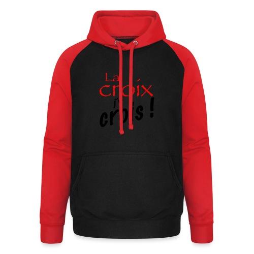 la croix jy crois - Sweat-shirt baseball unisexe