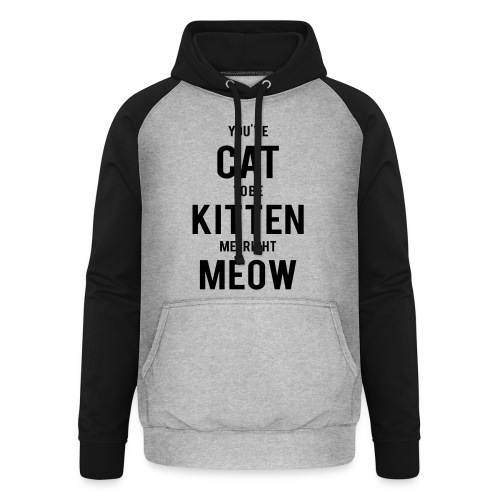 CAT to be KITTEN me - Unisex Baseball Hoodie