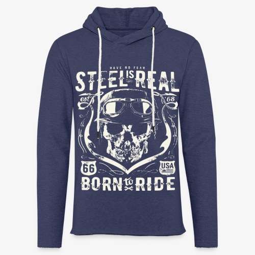 Have No Fear Is Real Born To Ride est 68 - Light Unisex Sweatshirt Hoodie