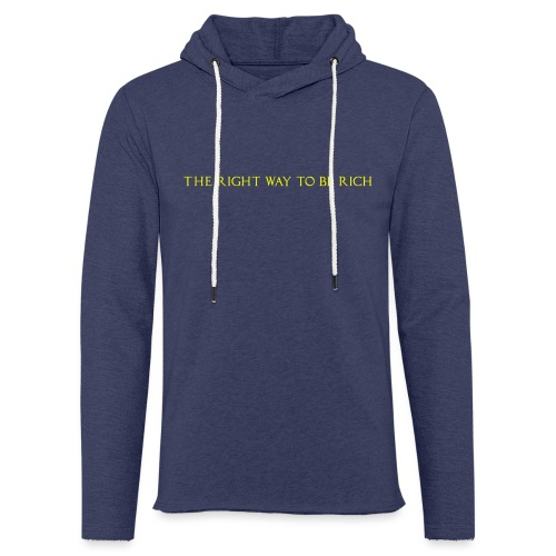 The right way to be rich - Sweat-shirt à capuche léger unisexe