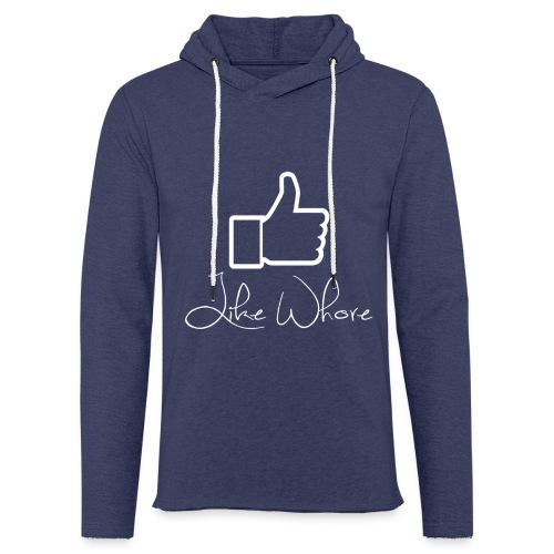 Like whore white - Lett unisex hette-sweatshirt